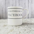 I'd Rather Be on Facebook Fine Bone China Mug