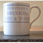 I'd Rather Be Drinking Gin & Tonic Fine Bone China Mug