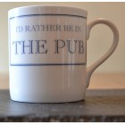 I'd Rather Be in The Pub Fine Bone China Mug