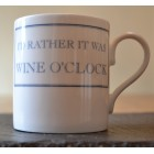 I'd Rather It Was Wine O'Clock Fine Bone China Mug