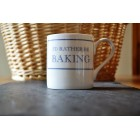 I'd Rather Be Baking Fine Bone China Mug